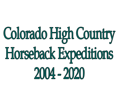 Colorado High Country Horse Expeditions 2014 - 2017